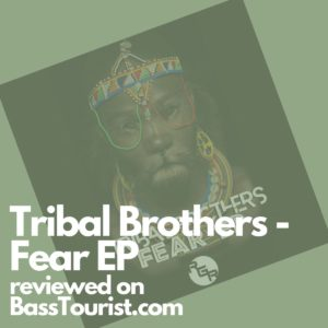 Tribal Brothers - Fear EP