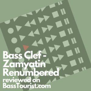 Bass Clef - Zamyatin Renumbered