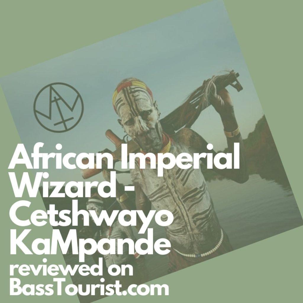 African Imperial Wizard - Cetshwayo KaMpande