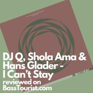 DJ Q, Shola Ama & Hans Glader - I Can't Stay