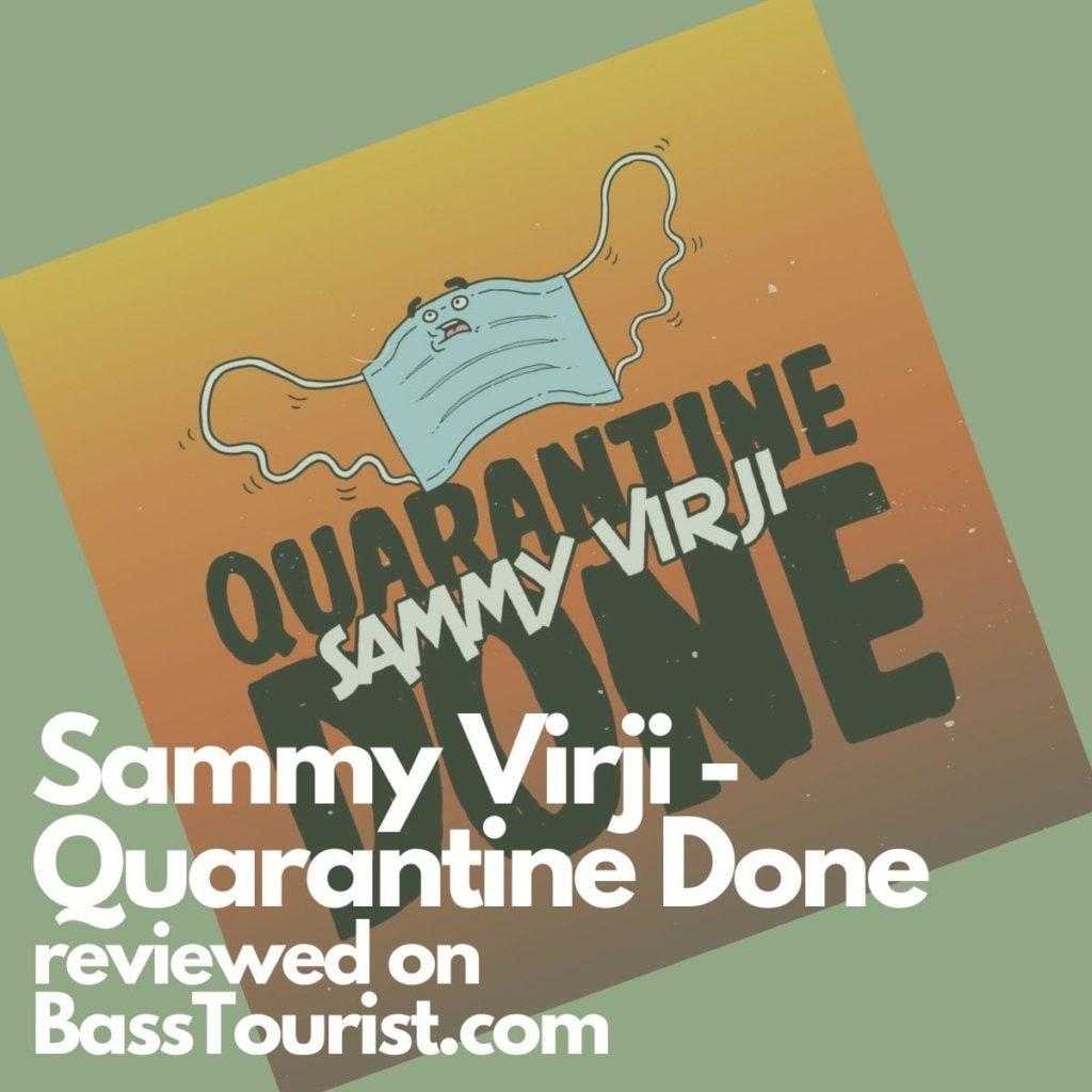 Sammy Virji - Quarantine Done
